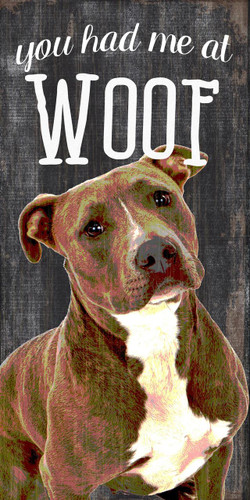"Pet Sign Wood You Had Me At Woof Pit Bull 5""x10"""