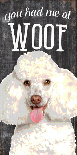 """Pet Sign Wood You Had Me At Woof Poodle 5""""x10"""""""