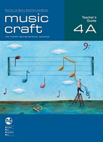 Music Craft - Teacher's Guide 4A, series of AMEB Music Craft, Publisher  AMEB