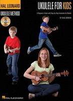 Ukulele for Kids - The Hal Leonard Ukulele Method, by Chad Johnson for Ukulele, Publisher  Hal Leonard