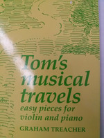 Tom's Musical Travels,easy pieces for violin and piano by Graham Treacher 70% off