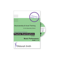 Musicianship and Aural Training for the Secondary School PRACTICE EXAMINATIONS TEACHER'S BOOK and CD