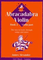 Abracadabra Violin Book 2, for Violin, Author James Alexander, Publisher A & C Black, Series Abracadabra Strings