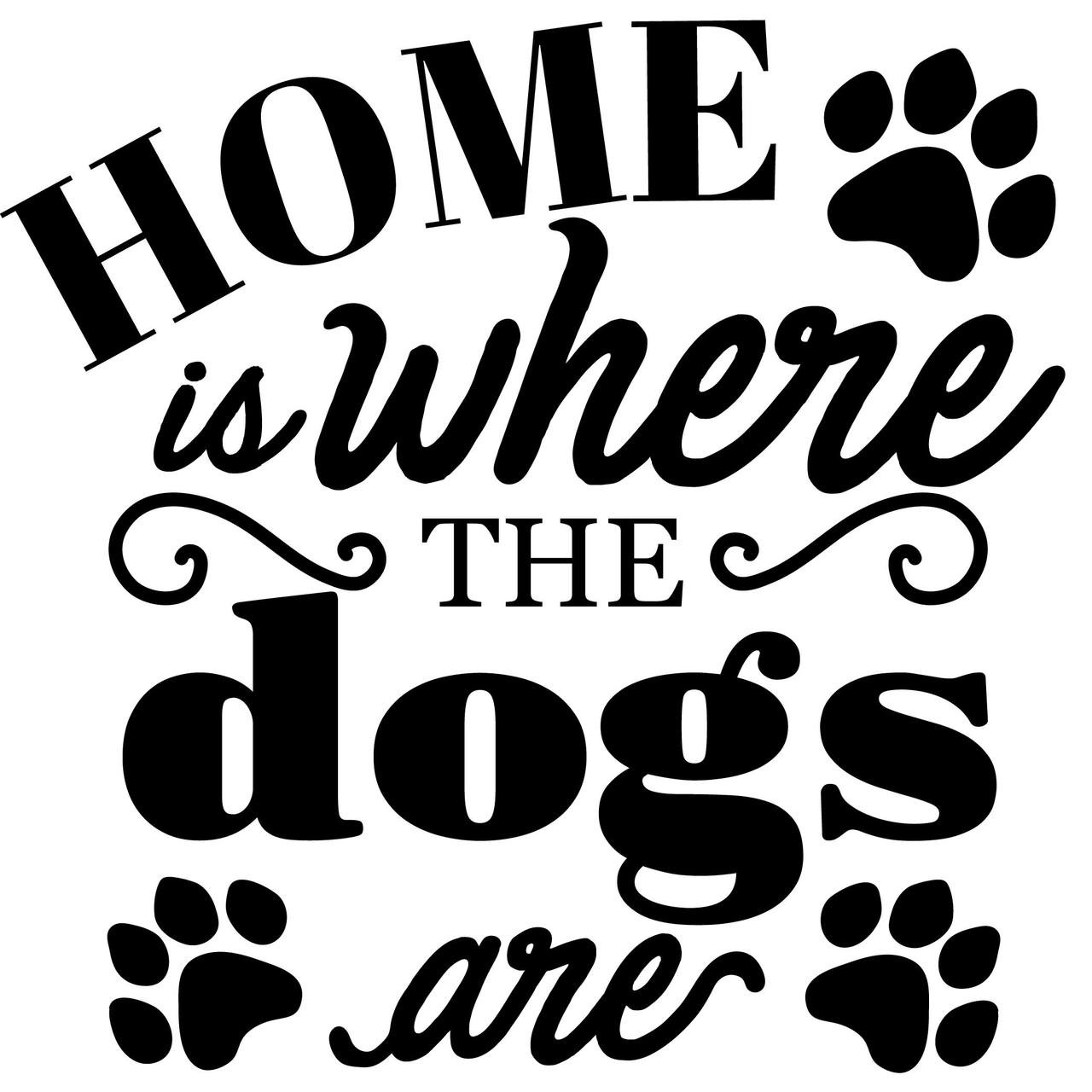 Download Home is where the dogs are SVG Cut Files | Craftables