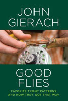 [Book] Good Flies: Favorite Trout Patterns & How They Got That Way