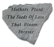 Mothers Plant The Seeds Of Love Garden Stone
