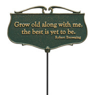 """""""Grow Old Along With Me The Best Is Yet To Be"""" Garden Poem Sign"""