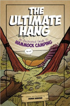The Ultimate Hang - An Illustrated Guide to Hammock Camping