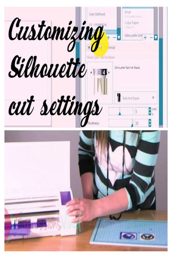 How To Customize Your Silhouette Cut Settings