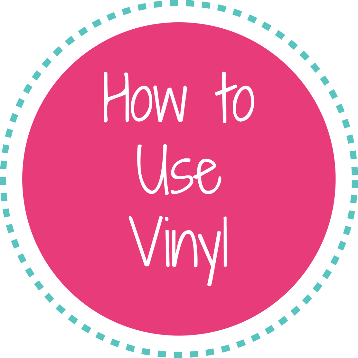 Click here to learn how to use vinyl