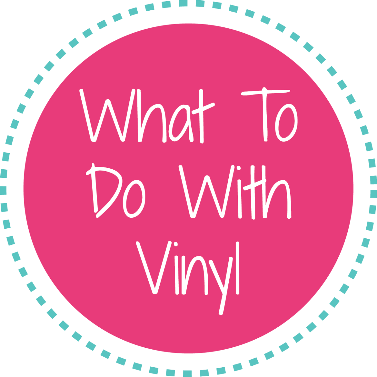 Click here to learn what you can do with vinyl