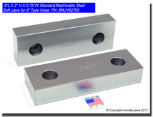 "6 x 2 x 0.75"" Steel Standard Machinable Jaws for 6"" Vises"