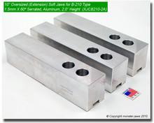 "10"" Oversized (Extension) Aluminum Jaws 1.5mm x 60° Serrated for B-210 Chucks (2"" HT)"