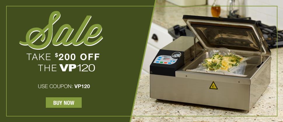 Save $200 on the VP120 Vacuum Sealer