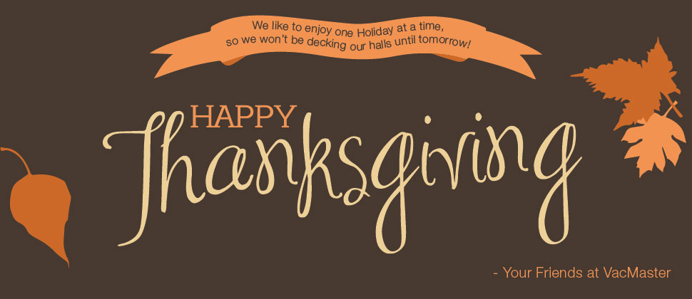 Happy Thanksgiving from VacMaster!