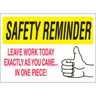 Safety Reminder Sign - Leave Work Today Exactly As You Came...