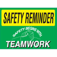 Safety Reminder Sign - Safety Begins With Teamwork