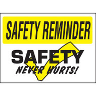 Safety Reminder Sign - Safety Never Hurts!