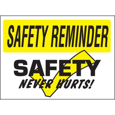 Safety Reminder Sign Safety Never Hurts Safety Emporium