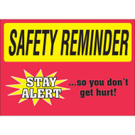 Safety Reminder Sign - Stay Alert So You Don't Get Hurt