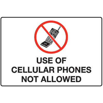 Sign, Use Of Cellular Phones Not Allowed w/ Graphic