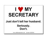 Witty Workplace Label - I Love My Secretary, Just Don't Tell His Wife/Her Husband...