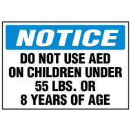 AED Label:  Notice Do Not Use AED On Children Under 55 lb or 8 Years Of Age