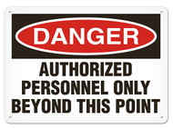 DANGER, Authorized Personnel Only Beyond This Point OSHA Signs