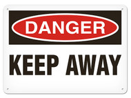 DANGER, Keep Away OSHA Signs