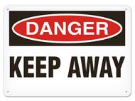 DANGER, Keep Away OSHA Signs