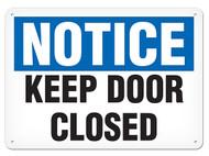 NOTICE Keep Door Closed OSHA Signs