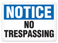 NOTICE No Trespassing OSHA Signs