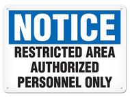 NOTICE Restricted Area Authorized Personnel Only OSHA Signs