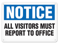 NOTICE All Visitors Must Report To Office OSHA Signs