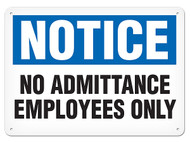 NOTICE No Admittance Employees Only OSHA Signs