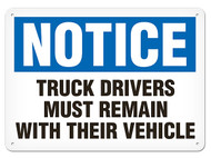 NOTICE Truck Drivers Must Remain With Their Vehicle OSHA Signs