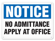NOTICE No Admittance Apply At Office Signs