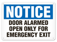 NOTICE Door Alarmed Open Only For Emergency Exit OSHA Signs