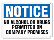 NOTICE No Alcohol Or Drugs Permitted On Company Premises OSHA Signs