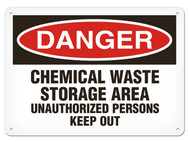 DANGER, Chemical Waste Storage Area Unauthorized Persons Keep Out OSHA Signs