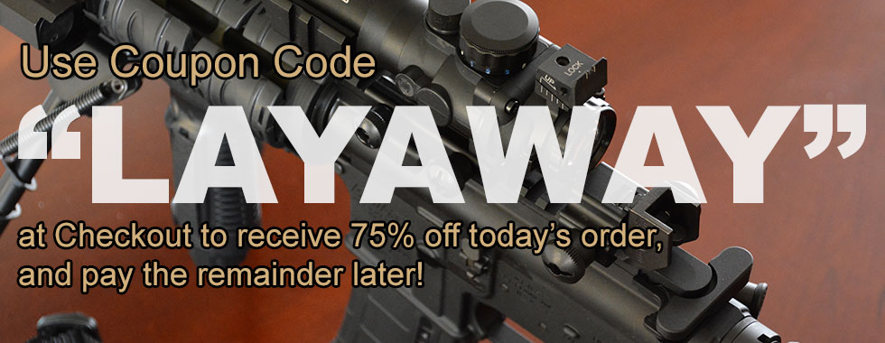 "Use Coupon Code ""LAYAWAY"" at Checkout to Receive 75% off Today's Order and Pay the Remainder Later"