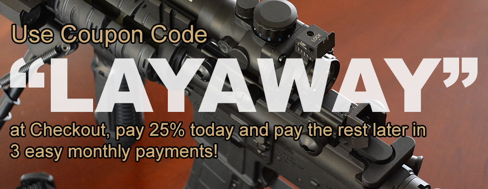 Layaway, 25% down, 25% monthly!