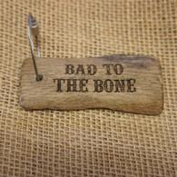 Engraved Driftwood Keyring - Bad to the Bone