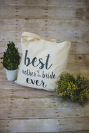 Best Mother of the Bride ever Tote Bag
