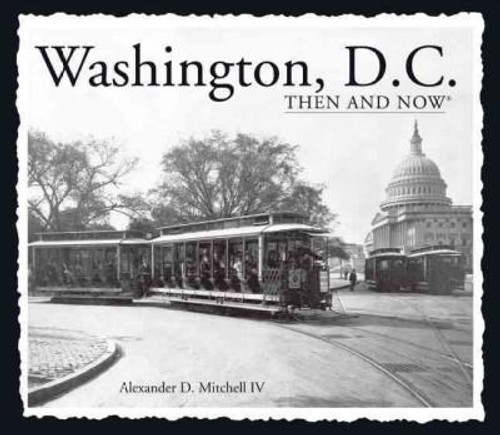 Then and Now:  Washington, D.C. Book