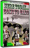 Here Today...Gone To Cabo DVD