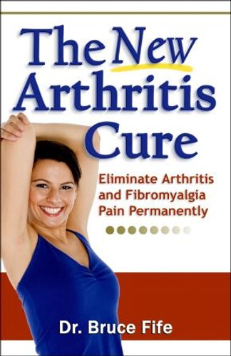 New Arthritis Cure by Bruce Fife