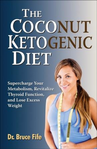 Coconut Ketogenic Diet by Bruce Fife