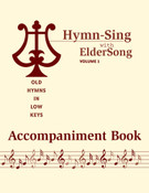 HYMN-SING with ELDERSONG, Volume 1 -     Accompaniment Book