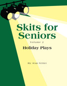 SKITS FOR SENIORS, Vol 2 - Holiday Plays